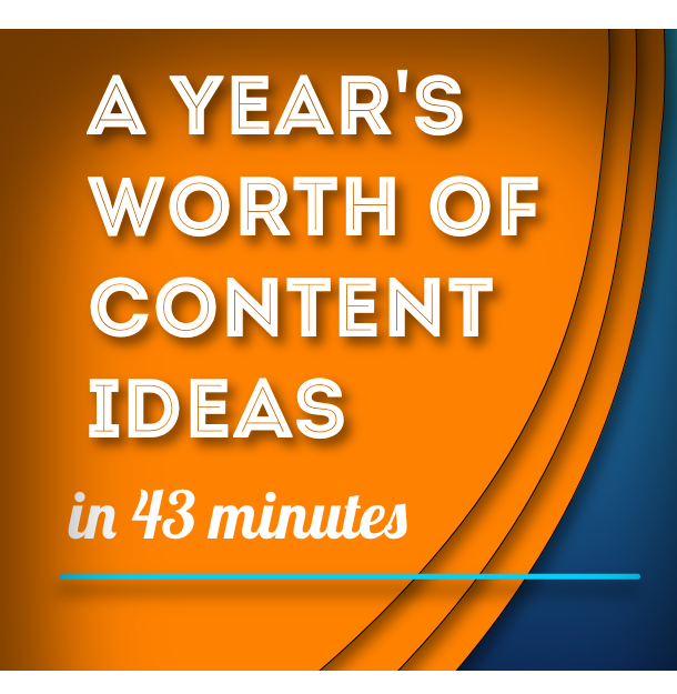 """Four """"right under your nose' avenues to discover a year's worth of great  content ideas in 43 minutes"""